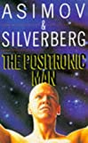 Isaac Asimov The Positronic Man