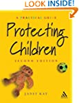 Protecting Children 2nd Edition (Prac...