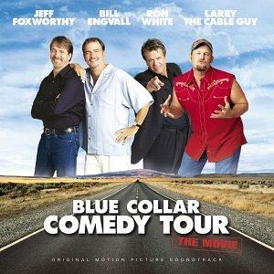 Blue Collar Comedy Tour The Movie Soundtrack