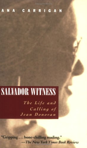 Salvador Witness: The Life and Calling of Jean Donovan