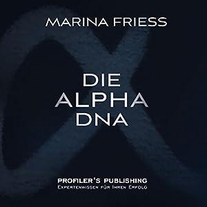 Die Alpha DNA Hörbuch von Marina Friess Gesprochen von: Marina Friess