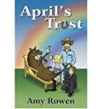 img - for [ April's Trust By Rowen, Amy ( Author ) Hardcover 2002 ] book / textbook / text book