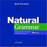 Natural Grammar: The key words of English and how they workby Scott Thornbury