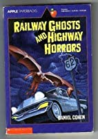 Railway Ghosts and Highway Horrors