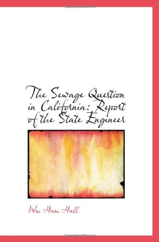 The Sewage Question in California: Report of the State Engineer
