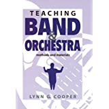 Teaching Band and Orchestra: Methods and Materials ~ Lynn G. Cooper