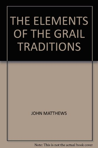 THE ELEMENTS OF THE GRAIL TRADITIONS
