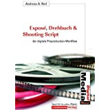 "Expos�, Drehbuch & Shooting Script: Der digitale Preproduction-Workflowvon ""Andreas A. Reil"""