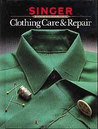 Clothing Care and Repair (Singer Sewing Reference Library), Singer Sewing