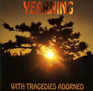 Yearning-With Tragedies Adorned-CD-FLAC-1997-SCORN Download