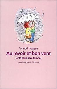 Au Revoir Et Bon Vent Et La Pluie D Automne Babelio