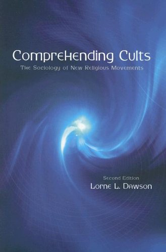 Comprehending Cults: The Sociology of New Religious...