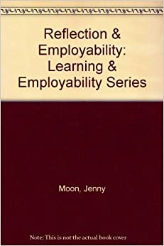employability reflection Reflection and employability 2 ltsn generic centre learning & employability series reflection and employability 1 introduction in a situation that occurred very recently, a senior professional manager in a high-status role was.