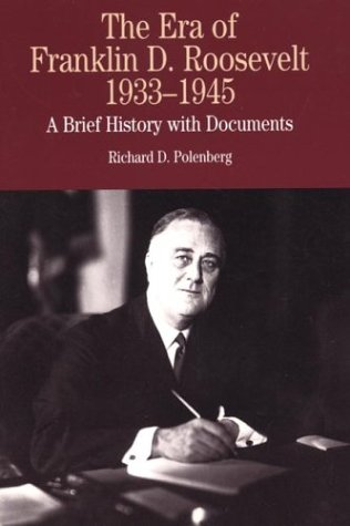The Era of Franklin D. Roosevelt, 1933-1945: A Brief...