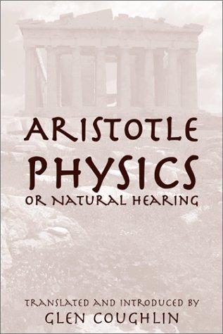 Physics, or Natural Hearing: Aristotle (William of Moerbeke Translation Series)