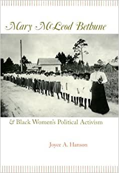 a biography of mary mcleod bethune a black political activist 27 black women activists everyone should know mary mcleod bethune black nationalist, political activist.