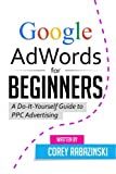 Google AdWords for Beginners: A Do-It-Yourself Guide to PPC Advertising Reviews