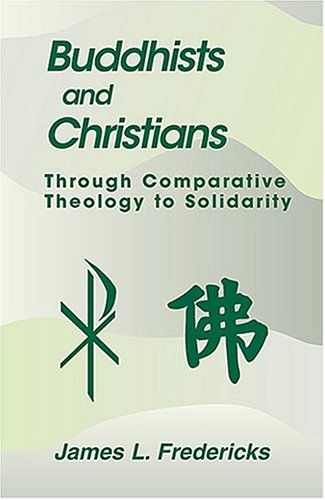Image for publication on Buddhists and Christians: Through Comparative Theology to Solidarity (Faith Meets Faith Series)