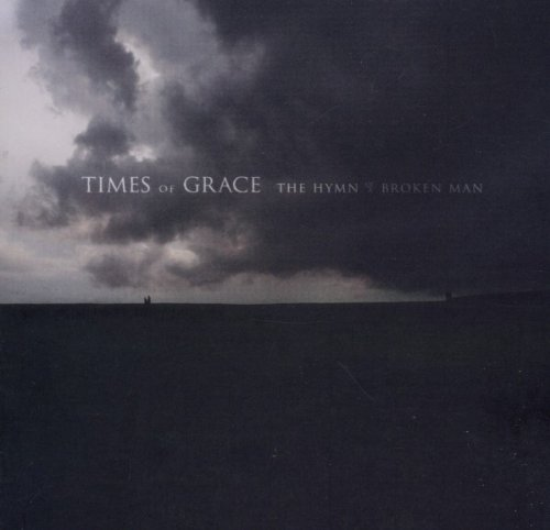 Hymn Of A Broken Man. The Hymn Of A Broken Man by Times of Grace - Reviews, tracks, MP3s, credits amp; videos at SoundUnwound