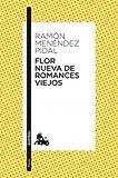 Flor nueva de romances viejos (Spanish Edition)