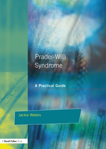 Prader-Willi Syndrome: A practical guide (Resource Materials for Teachers)