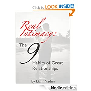 Real Intimacy: The 9 Habits of Great Relationships