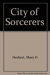 City of Sorcerers by Mary H. Herbert