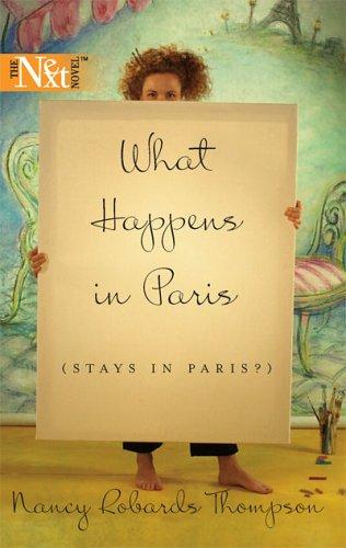 What Happens In Paris (Stays In Paris?) (Harlequin Next), Nancy Robards Thompson