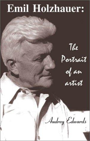 Emil Holzhauer: Portrait of an Artist, Audrey Edwards