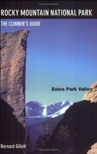 Rocky Mountain National Park: Estes Park Valley: The Climber's Guide