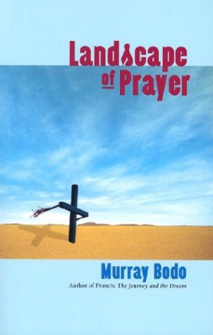 Landscape of Prayer, Murray Bodo