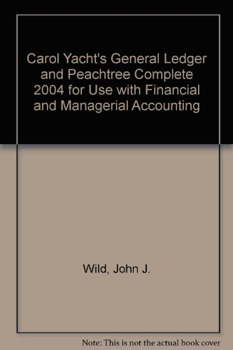 Carol Yacht's General Ledger and Peachtree Complete 2004 for use with Financial and Managerial Accounting