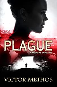 (FREE on 8/12) Plague - A Medical Thriller by Victor Methos - http://eBooksHabit.com