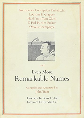 Even More Remarkable Names, by John Train