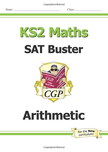 New KS2 Maths SAT Buster: Arithmetic - For the 2016 SATS & Beyond