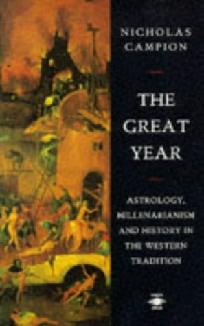 The Great Year: Astrology, Millenarianism, and History in the Western Tradition (Arkana)