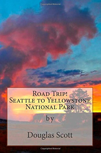 Seattle To Yellowstone: Road Trip!