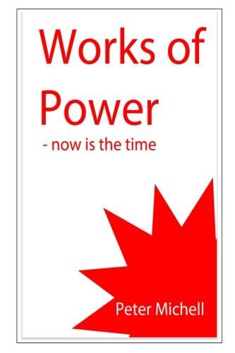 Works of Power - now is the time