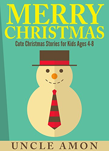 Uncle Amon - Children's Books: Merry Christmas: Cute Christmas Stories for Kids Ages 4-8, Christmas Jokes, Christmas Coloring Book (Christmas Books for Children)