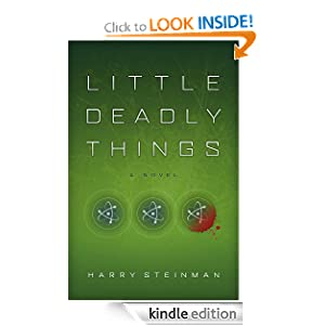 Free Kindle Book: Little Deadly Things, by Harry Steinman. Publisher: Alloy Press (August 28, 2012)