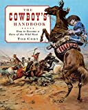 Cowboy's Handbook, How to Become a Hero of The Wild West
