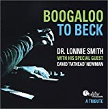 echange, troc Doctor Lonnie Smith, David Fathead Newman - Boogaloo to Beck: A Tribute