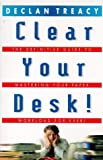 img - for Clear Your Desk!: The Definitive Guide to Conquering Your Paper Workload - Forever! (Arrow Business Books) book / textbook / text book