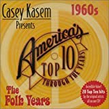 Casey Kasem: Top Ten - 60's the Folk Years ~ Casey Kasem Presents...