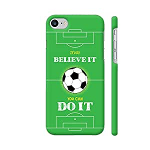 Colorpur Believe It Do It On Football Field Artwork On Apple iPhone 7 Cover (Designer Mobile Back Case) | Artist: Designer Chennai