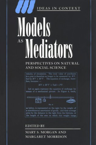 Models as Mediators Paperback: Perspectives on Natural and Social Science (Ideas in Context)
