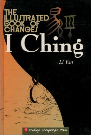 The Illustrated Book of Changes: I Ching
