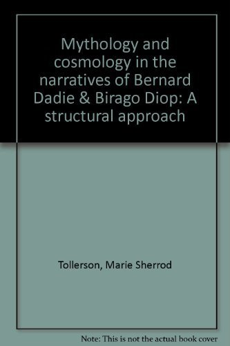 Mythology and cosmology in the narratives of Bernard Dadie & Birago Diop: A structural approach