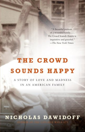 The Crowd Sounds Happy: A Story of Love and Madness in an American Family (Vintage)