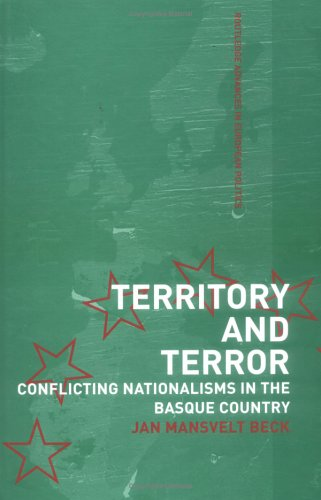 Territory and Terror: Conflicting Nationalisms in the Basque Country